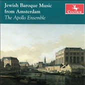 Jewish Baroque Music from Amsterdam - works by Mani, Ebreo, Cervetto, Uccelini, Caceres, Lidarti / The Apollo Ensemble