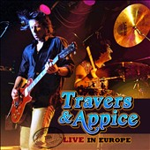 Travers & Appice: Live In Europe [9/16]