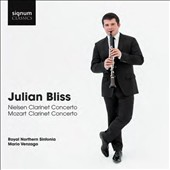 Nielsen: Clarinet Concerto; Mozart: Clarinet Concerto / Julian Bliss, clarinet; Royal Northern Sinfonia