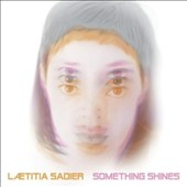 Laetitia Sadier: Something Shines [Digipak] *