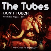 The Tubes: Don't Touch [11/24]