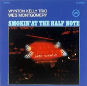 Wes Montgomery/Wynton Kelly Trio: Smokin' at the Half Note [Limited Edition]