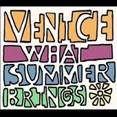 Venice: What Summer Brings *