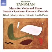 Alexandre Tansman: Music for Violin and Piano / Klaidi Sahatçi, violin; Giorgio Koukl, piano
