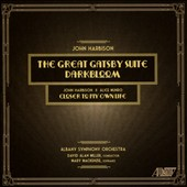 John Harbison: The Great Gatsby Suite; Darkbloom / Mary Mackenzie, soprano; Albany SO