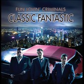 Fun Lovin' Criminals: Classic Fantastic