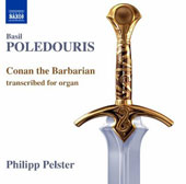 Basil Poledouris (1945-2006): Conan the Barbarian, transcribed for organ / Philipp Pelster, organ