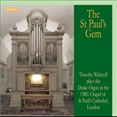 The St Paul's Gem: Timothy Wakerell plays the Drake Organ of St. Paul's Cathedral, London