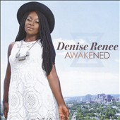 Denise Renee: Awakened