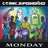Cosmic Superheroes: Monday