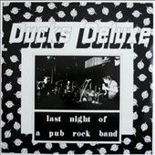 Ducks Deluxe: Last Night of a Pub Rock Band
