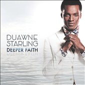 Duawne Starling: Deeper Faith