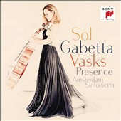 Peteris Vasks (b.1946): Cello Concerto No. 2 'Presence'; Musique du Soir for cello & organ; Gramata Cellam, for solo cello / Sol Gabetta, cello; Amsterdam Sinfonietta
