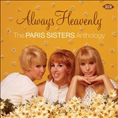 The Paris Sisters: Always Heavenly: Paris Sisters Anthology [1/29]