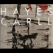 Hayes Carll: Lovers and Leavers *