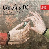 Carolus IV: Rex et Imperator (Charles IV: King and Emperor) - Music by Anonymous composers / Hana Blazikova, soprano,harp; Schola Gregoriana Pragensis, David Eben