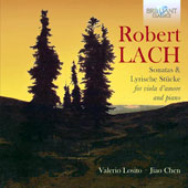 Robert Lach (1874-1958): Sonatas & Lyrische Stucke for viola d'amore and piano / Valerio Losito, viola d'amore, Jiao Chen, piano