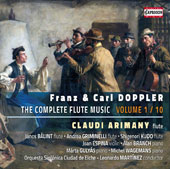 Franz & Carl Doppler (19th Century): The Complete Flute Music, Vol. 1 of 10 / Claudi Arimany, Andrea Griminelli, János Bálint, Shigenori Kudo, flutes; Joan Espina, violin; Alan Branch, piano