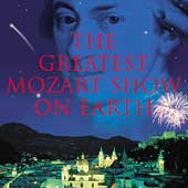 The Greatest Mozart Show on Earth