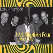 J.M. Rhythm Four: Lazy Afternoon