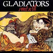 The Gladiators: Sweet So Till