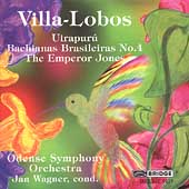 Villa-Lobos: Uirapuru, Bacchianas Brasileiras no 4, etc