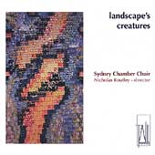 Landscape's Creatures / Routley, Sydney Chamber Choir