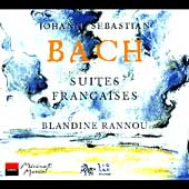 Bach: Suites Fran&#231;aises / Blandine Rannou