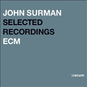 John Surman: Rarum, Vol. 13: Selected Recordings