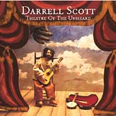 Darrell Scott: Theatre of the Unheard