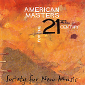 American Masters for the 21st Century /Society for New Music