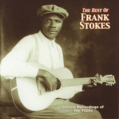 Frank Stokes: The Best of Frank Stokes
