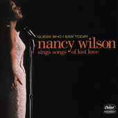 Nancy Wilson: Guess Who I Saw Today: Nancy Wilson Sings Songs of Lost Love