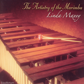 Artistry of the Marimba / Linda Maxey, Mark Puckett