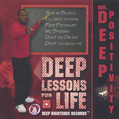 Mr. Deep Positivity: Deep Lessons for Life