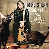 Mike Stern (Guitar): Who Let the Cats Out?