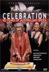 Celebration: 40 Years Of Opera Australia / Sutherland, Smith, Shaw, Kenny [DVD]