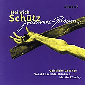 Schütz: Johannes-Passion / Zobeley, Munich Vocal Ensemble