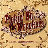 Pickin' On: Pickin' on the Wreckers: The Bluegrass Tribute