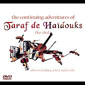 Taraf de Haïdouks: The Continuing Adventures of Taraf de Haidouks