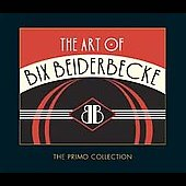 Bix Beiderbecke: The Art of Bix Beiderbecke