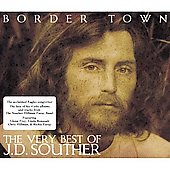 J.D. Souther: Border Town: The Very Best of J.D. Souther