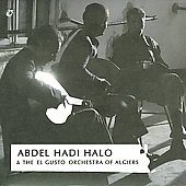 Abdel Hadi Halo & the El Gusto Orchestra of Algiers: Abdel Hadi Halo & the El Gusto Orchestra of Algiers [Digipak]