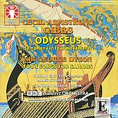 Epoch - Gibbs: Odysseus;  Dyson: Four Songs for Sailors / Drummond, Gritton, Stone, et al