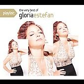 Gloria Estefan: Playlist: The Very Best of Gloria Estefan