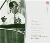George Gershwin: Rhapsody In Blue; Porgy and Bess Suite; Cuban Overture; An American in Paris