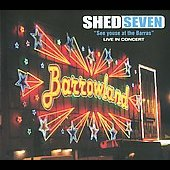 Shed Seven: See Youse at the Barras: Live in Concert [Digipak]