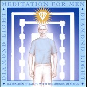 Lia Scallon: Diamond Light: Meditation for Men