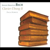 Bach: Clavier-Übung II / Pascal Dubreuil, harpsichord