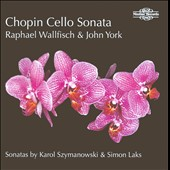 Chopin: Cello Sonatas / Raphael Wallfisch